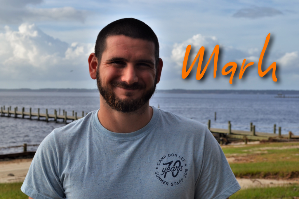 Hey, I'm Mark Carr. This is my 12th season including summer camp and coastal seasons. I love the outdoors and working with children and youth. I have a degree in recreation, sports leadership and tourism management from UNCW and I'm also a trained seminarian. My favorite sea creature is a sea horse because they're adorable :)